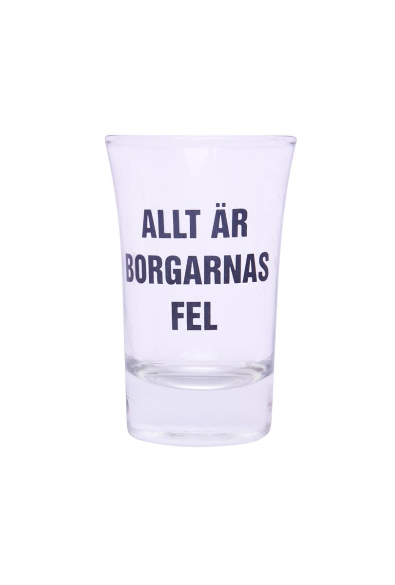 """Snapsglas """"Allt är borgarnas fel"""""""